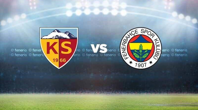 Kayserispor - Fenerbahçe